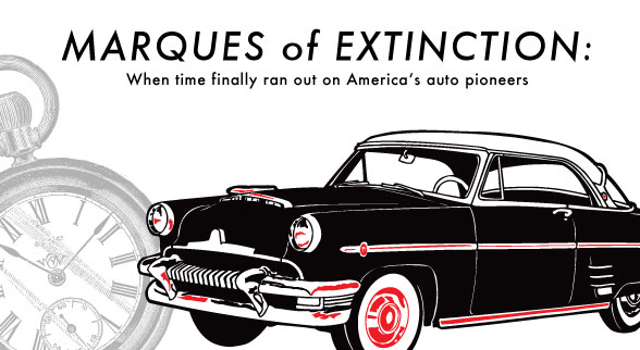 Marques of Extinction when time ran out on america's auto pioneers