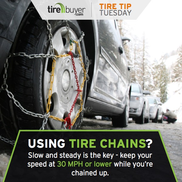 Using tire chains? Keep your speed 30 MPH or below.