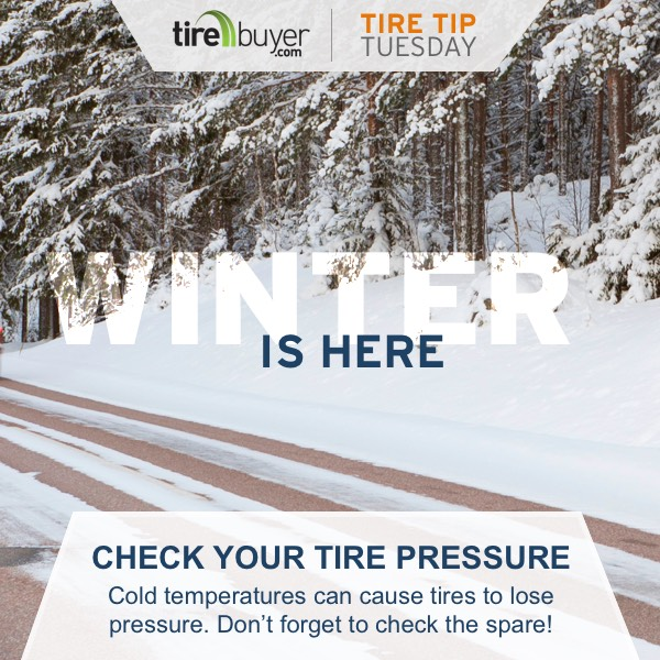 Check your tire pressure. Cold temperatures can cause tires to lose pressure. Don't forget to check the spare!