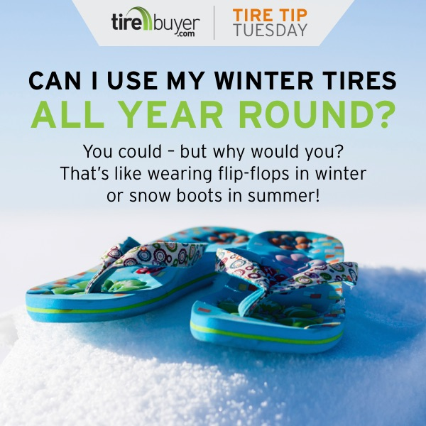 Can I use my winter tires all year round? you could - but why would you? That's like wearing flip-flops in winter or snow boots in summer!