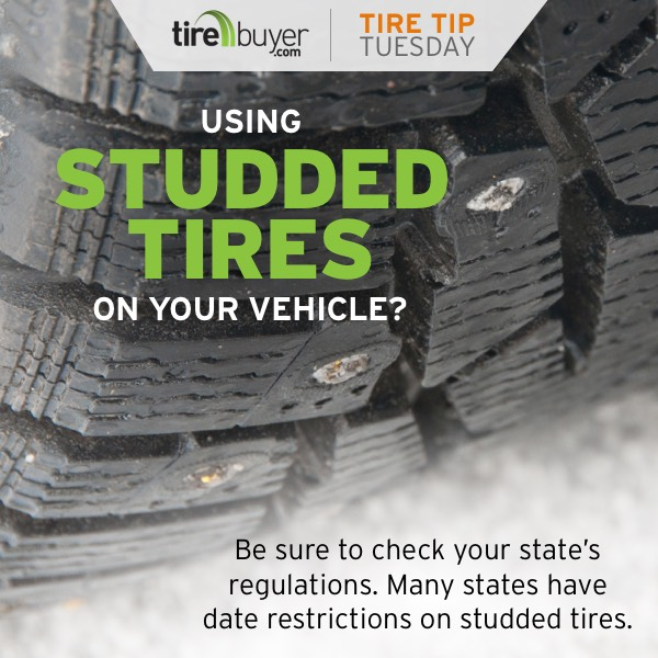 Using studded tires? Be sure to check your state's regulations. Many states have date restrictions on studded tires.